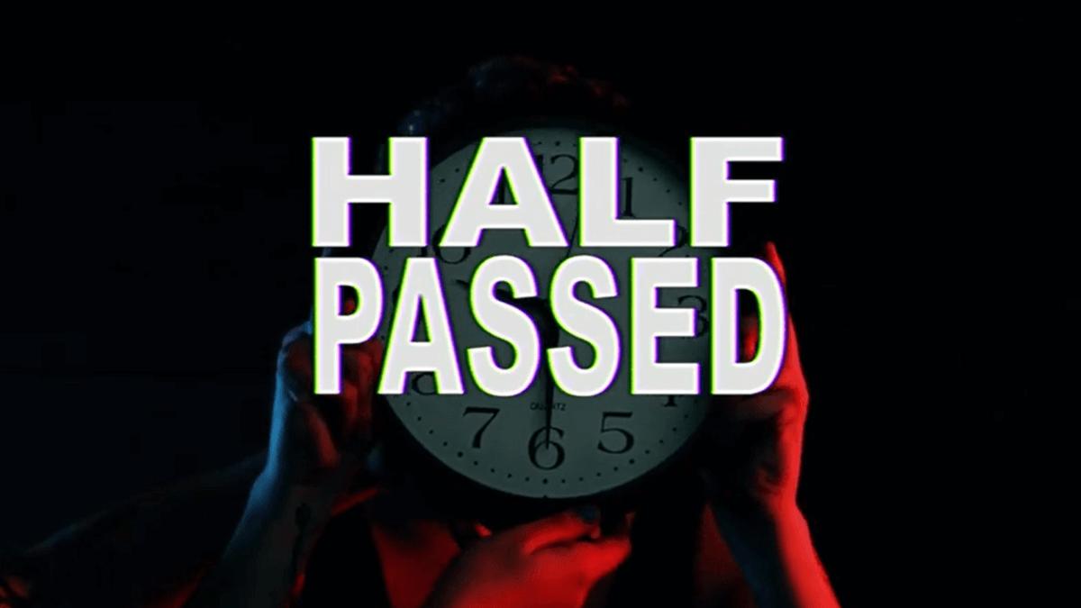Half Passed