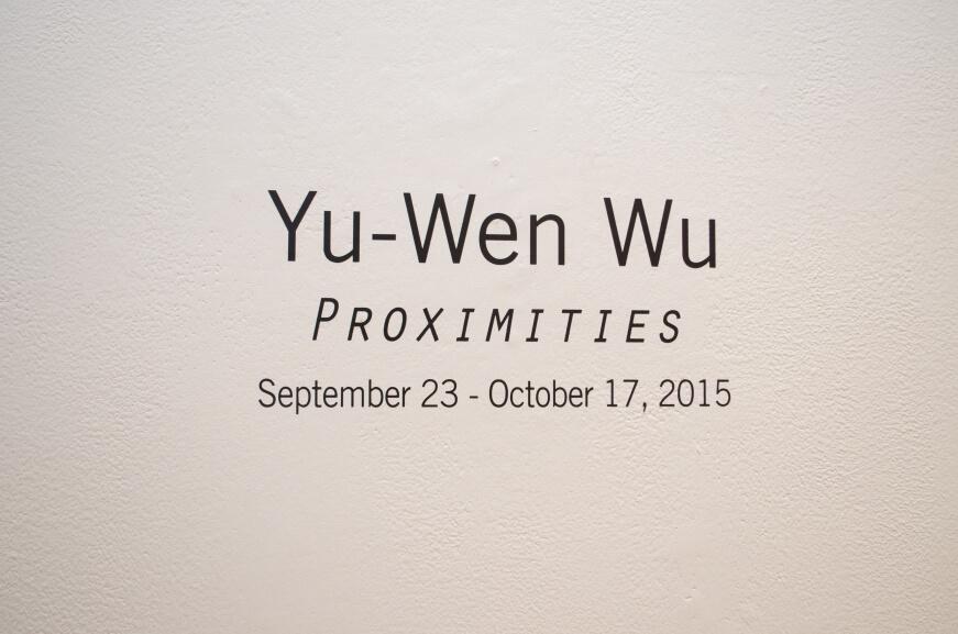 Yu-Wen Wu Proximities September 23 to October 17, 2015